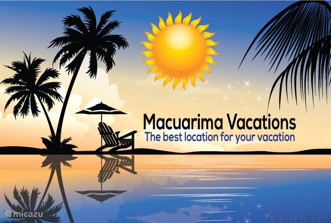 WELCOME TO MACUARIMA VACATIONS