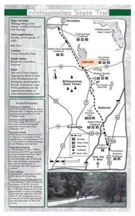 Voor een mooie fietstocht of wandeling loopt er een trail van 100 km van de Gulf Junction (bij Dunellon) naar de Owensboro Junction (voorbij Brooksville). Deze route loopt door het Withlacochee State Forest en Fort Cooper State Park voorbij aan talloze meren.
